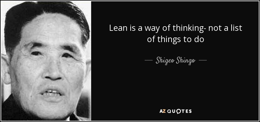 Shingo - quote-lean-is-a-way-of-thinking
